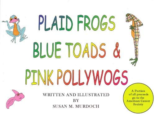 Plaid Frogs Blue Toads & Pink Pollywog's: Susan Marie Murdoch