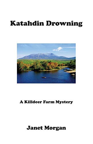 Katahdin Drowning: A Killdeer Farm Mystery (1597131393) by Morgan, Janet