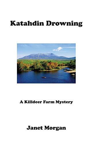 9781597131391: Katahdin Drowning: A Killdeer Farm Mystery