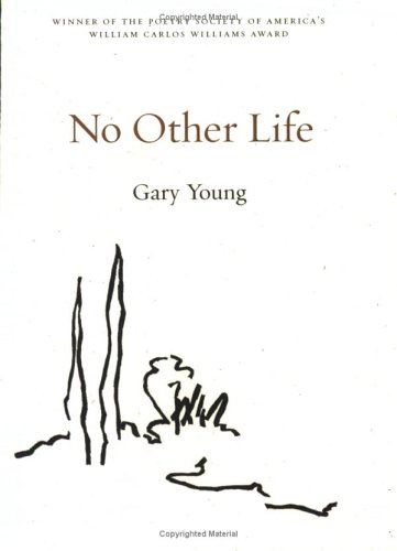 No Other Life (159714004X) by Gary Young