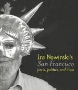 Ira Nowinski's San Francisco: Poets, Politics, And Divas (1597140406) by Ira Nowinski