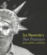 9781597140409: Ira Nowinski's San Francisco: Poets, Politics, And Divas