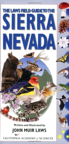 9781597140522: Laws Field Guide to the Sierra Nevada, The: written and illustrated by John Muir Laws (California Academy of Sciences)