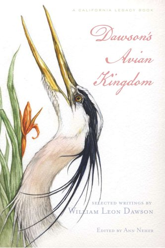9781597140621: Dawson's Avian Kingdom: Selected Writings by William Leon Dawson