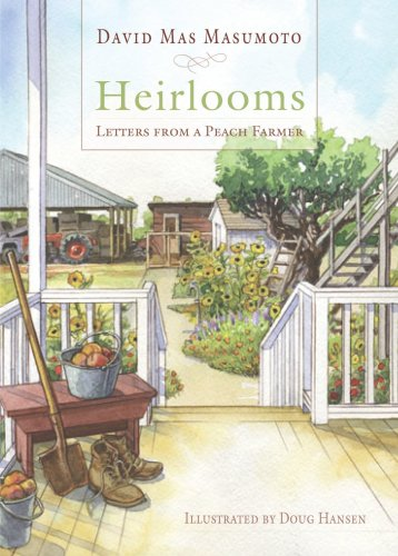 Heirlooms: Letters from a Peach Farmer (Great Valley Books): David Mas Masumoto