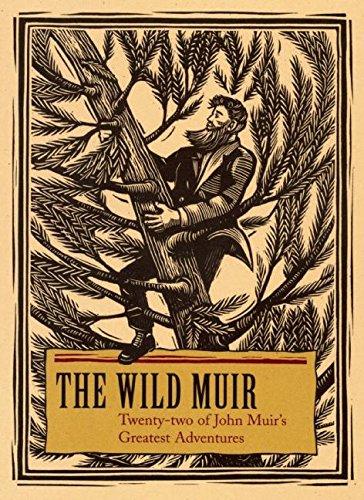 9781597140935: The Wild Muir: Twenty-Two of John Muir's Greatest Adventures
