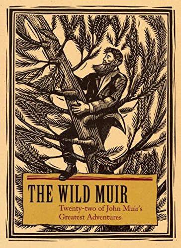 The Wild Muir: Twenty-two of John Muir's: Lee Stetson; Illustrator-Fiona
