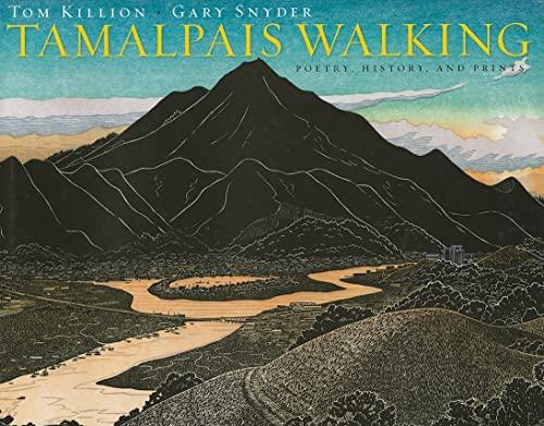 Tamalpais Walking: Poetry, History, and Prints: Killion, Tom