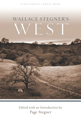 Wallace Stegner's West (California Legacy): Wallace Stegner