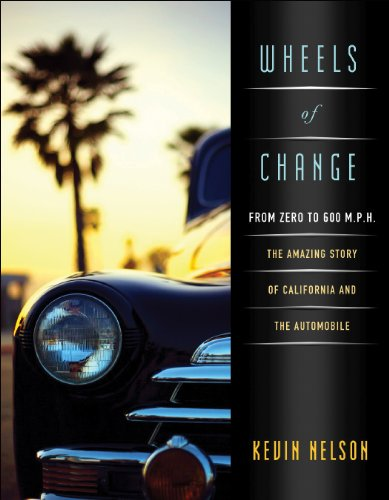 9781597141130: Wheels of Change: From Zero to 600 M.p.h.: the Amazing Story of California and the Automobile