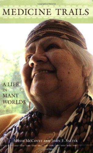 Medicine Trails: A Life in Many Worlds: Mavis McCovey; John F. Salter