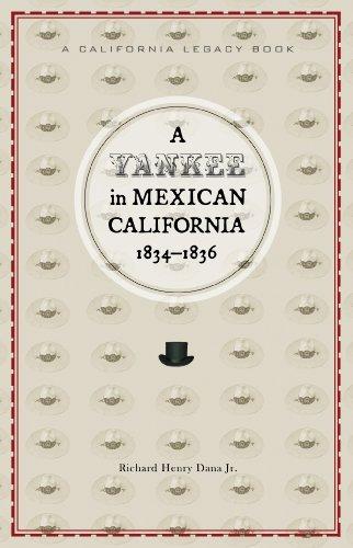 9781597141192: Yankee in Mexican California, A, 1834-1836