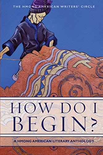 9781597141505: How Do I Begin? A Hmong American Literary Anthology (Hmong American Writers' Circle)