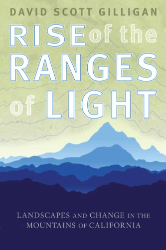 9781597141512: Rise of the Ranges of Light: Landscapes and Change in the Mountains of California