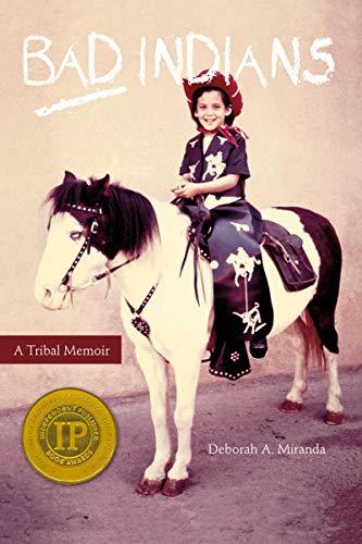 9781597142014: Bad Indians: A Tribal Memoir