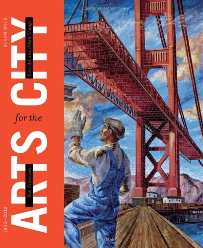 9781597142069: San Francisco: Arts for the City: Civic Art and Urban Change, 1932-2012