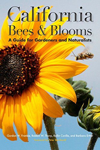 California Bees and Blooms: A Guide for Gardeners and Naturalists: Gordon W. Frankie; Robbin W. ...