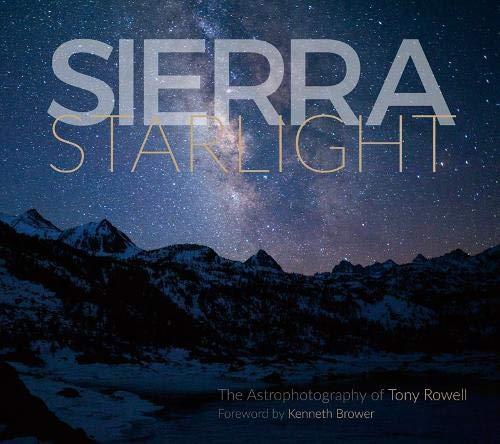 9781597143134: Sierra Starlight: The Astrophotography of Tony Rowell