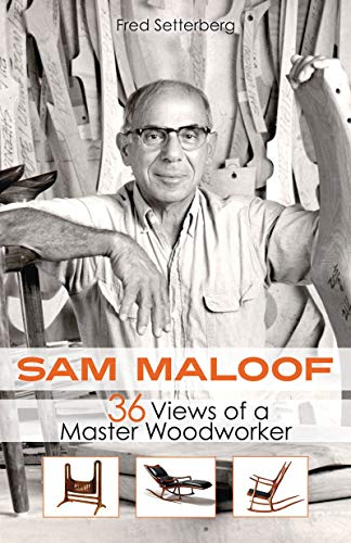 9781597143332: Sam Maloof: 36 Views of a Master Woodworker
