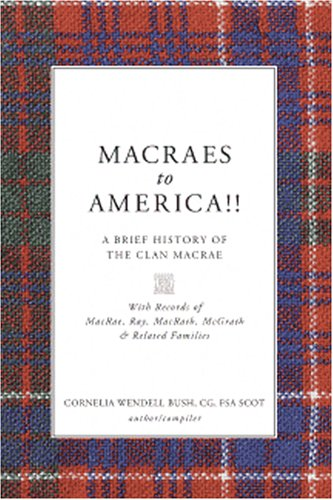 9781597150255: Macraes to America! A Brief History of the Clan Macrae