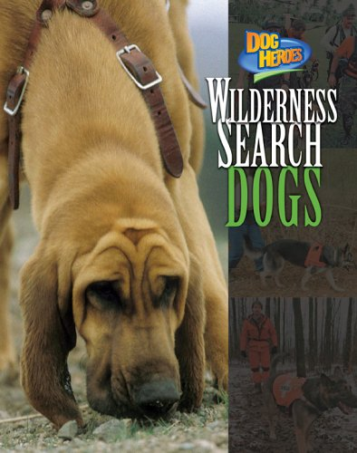 9781597160193: Wilderness Search Dogs (Dog Heroes)