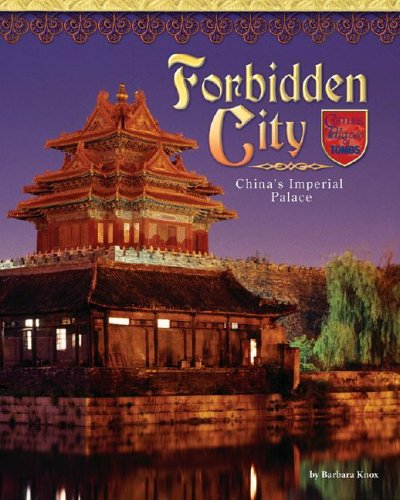 9781597160704: Forbidden City: China's Imperial Palace (Castles, Palaces & Tombs)