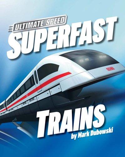 Superfast Trains (Ultimate Speed): Mark Dubowski