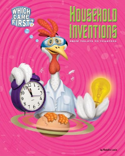 9781597161312: Household Inventions: From Toilets to Toasters (Which Came First)