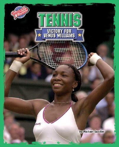 Tennis: Victory for Venus Williams (Upsets & Comebacks): Sandler, Michael