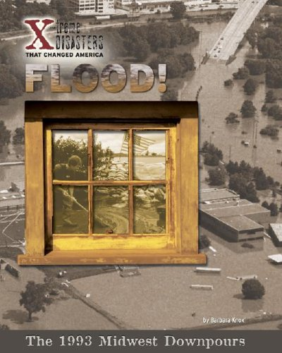 9781597161725: Flood!: The 1993 Midwest Downpours (X-treme Disasters That Changed America)