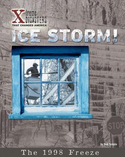 Ice Storm! : The 1998 Freeze: Bob Temple
