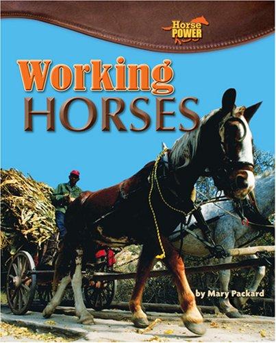 9781597164030: Working Horses (Horse Power)