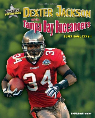 9781597165372: Dexter Jackson and the Tampa Bay Buccaneers: Super Bowl XXXVII (Super Bowl Superstars)