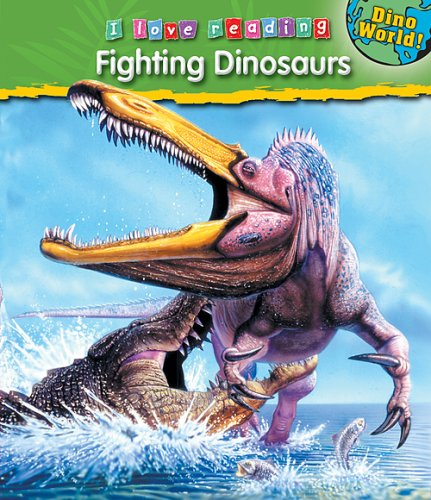 9781597165457: Fighting Dinosaurs (I Love Reading (Hardcover))