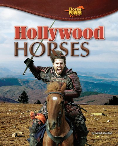 Hollywood Horses (Horse Power) (1597166278) by Goldish, Meish