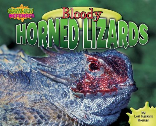 Bloody Horned Lizards (Gross-Out Defenses): Houran, Lori Haskins