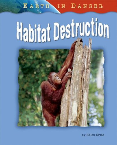 9781597167253: Habitat Destruction (Earth in Danger)