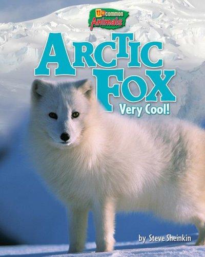 Arctic Fox: Very Cool! (Uncommon Animals): Stephen Person