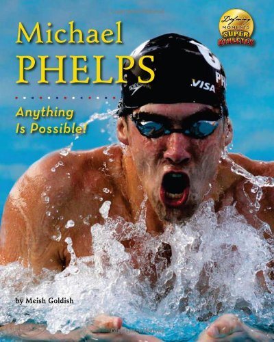 9781597168557: Michael Phelps: Anything Is Possible! (Defining Moments: Super Athletes)