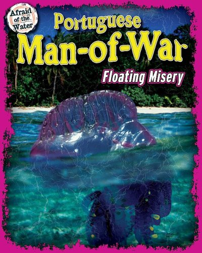 9781597169462: Portuguese Man-of-War: Floating Misery (Afraid of the Water)