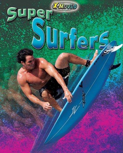 Super Surfers (Library Binding): Michael Sandler