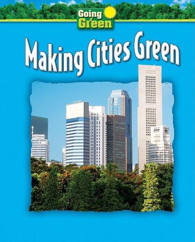 Making Cities Green (Going Green): Leardi, Jeanette