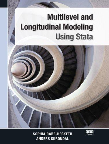 Multilevel and Longitudinal Modeling Using Stata: Skrondal, Anders, Rabe-Hesketh,
