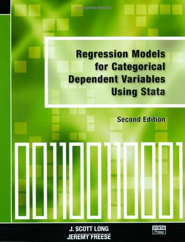 9781597180115: Regression Models for Categorical Dependent Variables Using Stata, Second Edition