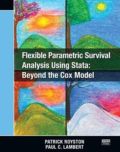 9781597180795: Flexible Parametric Survival Analysis Using Stata: Beyond the Cox Model