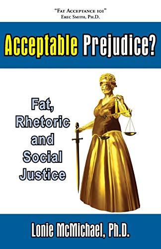 9781597190657: Acceptable Prejudice? Fat, Rhetoric and Social Justice