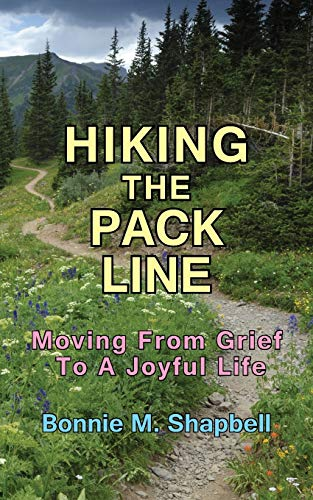 9781597190671: Hiking the Pack Line: Moving from Grief to a Joyful Life