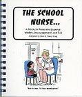 9781597210058: The School Nurse: A Tribute to Those Who Dispense Wisdom, Encouragement, and TLC! (School Tribute Cartoon Series)