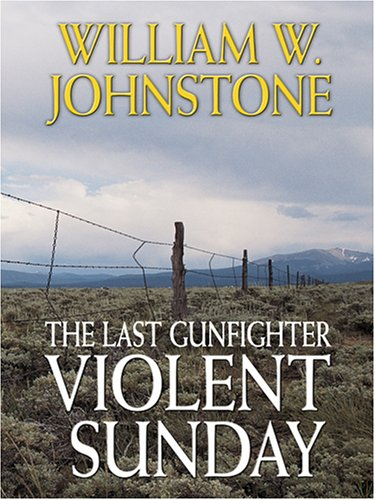 9781597220224: Violent Sunday (The Last Gunfighter)