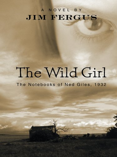 9781597220309: The Wild Girl: The Notebooks of Ned Giles, 1932 (Wheeler Large Print Book Series)
